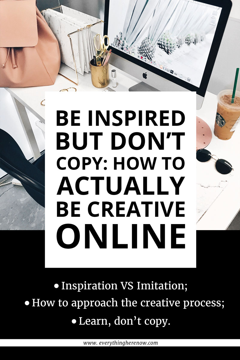 Be Inspired But Don't Copy: How To Actually Be Creative Online