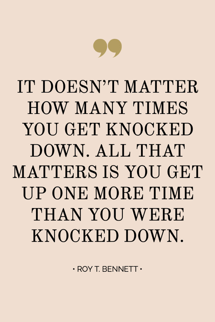 ~ Quotes About Strength In Hard Times ~ Inspiring quote from Roy T. Bennett: It doesn't matter how many times you get knocked down. All that matters is you get up one more time than you were knocked down. #quotes #inspiration #bossbabe #inspiringwords www.everythingherenow.com