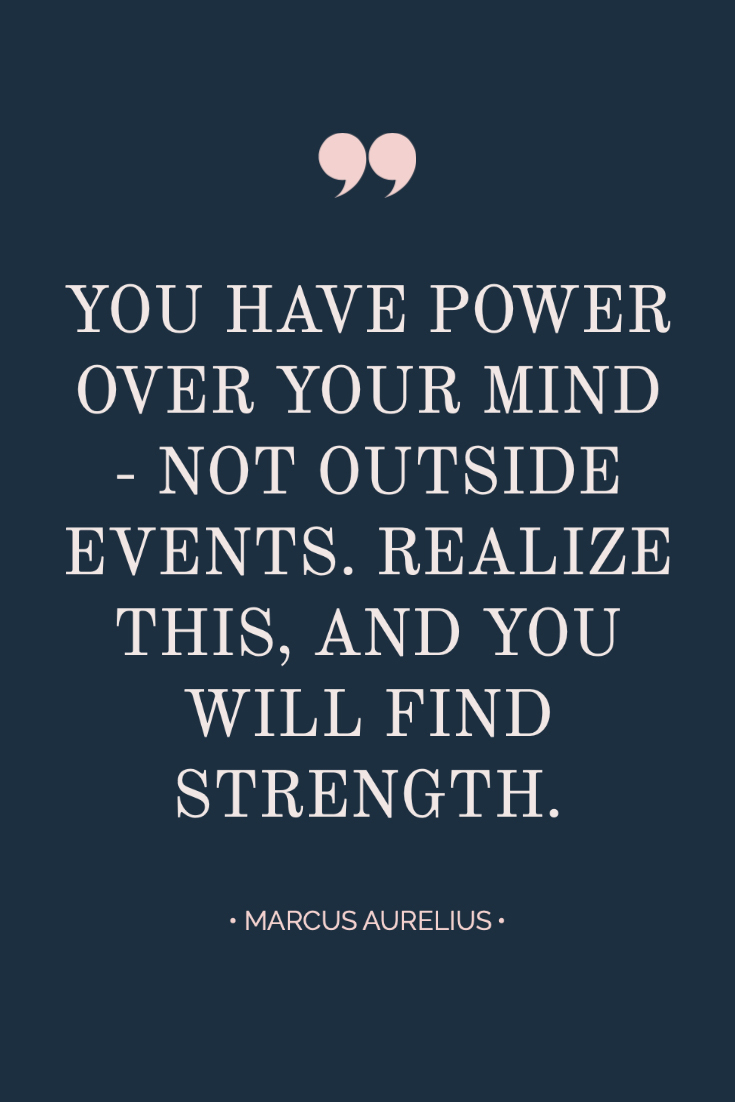 ~ Quotes About Strength In Hard Times ~ Inspiring quote from Marcus Aurelius: You have power over your mind – not outside events. Realize this, and you will find strength. #quotes #inspiration #bossbabe #inspiringwords www.everythingherenow.com