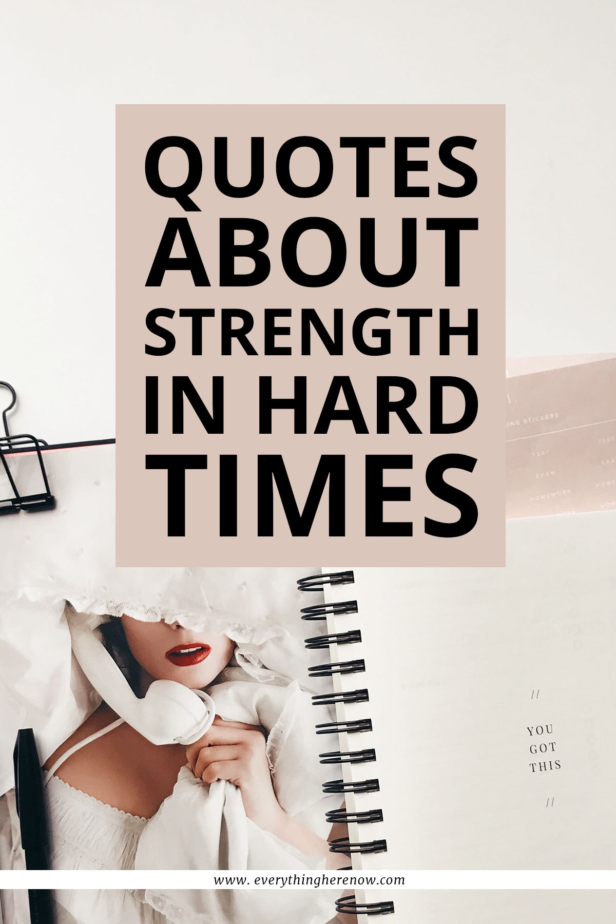 Quotes About Strength In Hard Times: Pick yourself up, gather some inspiration and believe as hard as you can that, in the end, everything will be alright. #quotes #inspiration #bossbabe #inspiringwords www.everythingherenow.com