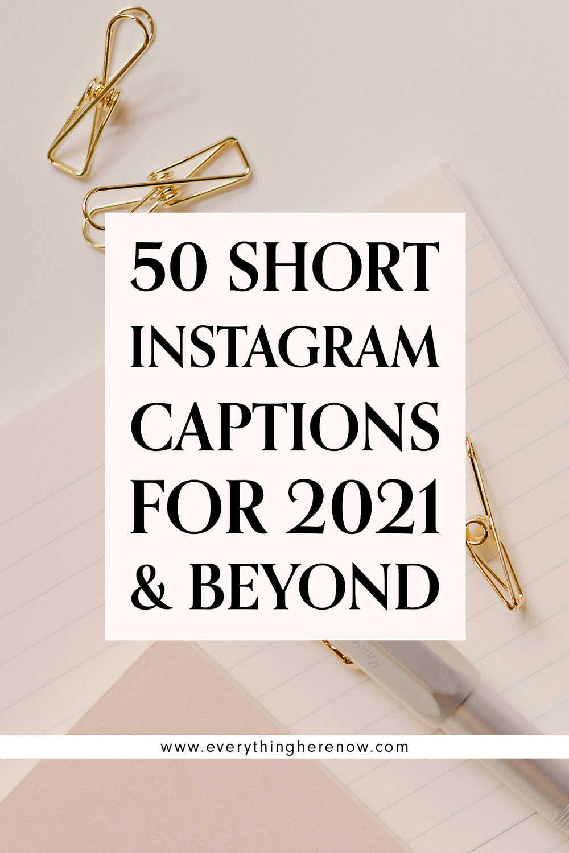Pinterest image for 50 Short Instagram Captions for 2021 & Beyond